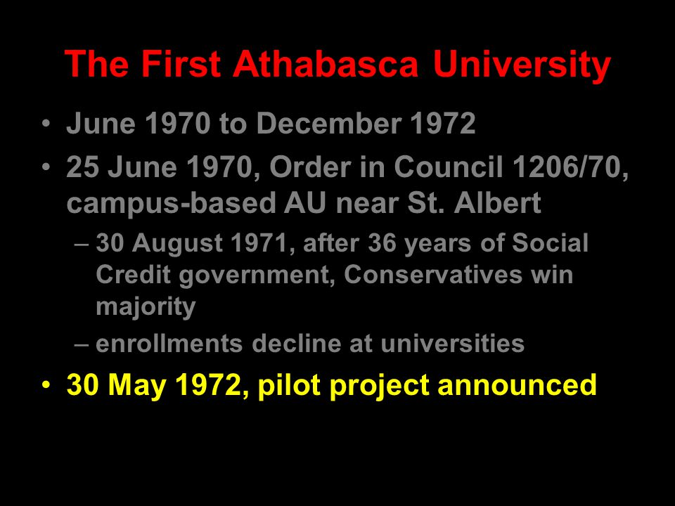The First Athabasca University June 1970 to December 1972 25 June 1970, Order in Council 1206/70, campus-based AU near St.