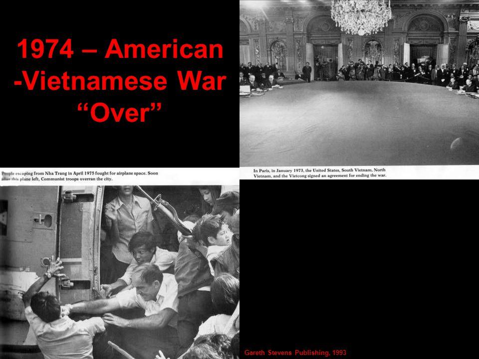 1974 – American -Vietnamese War Over Gareth Stevens Publishing, 1993
