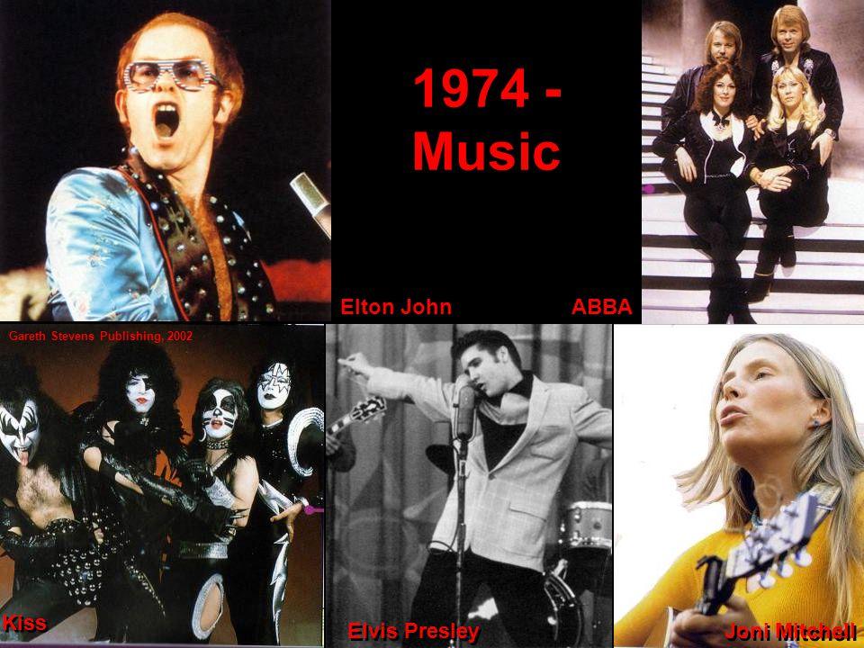 1974 - Music Elton JohnABBA Kiss Joni Mitchell Elvis Presley Gareth Stevens Publishing, 2002