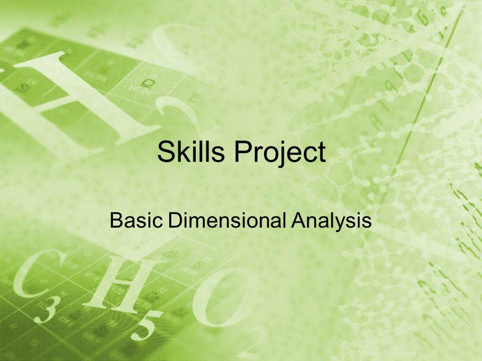 Skills Project Basic Dimensional Analysis