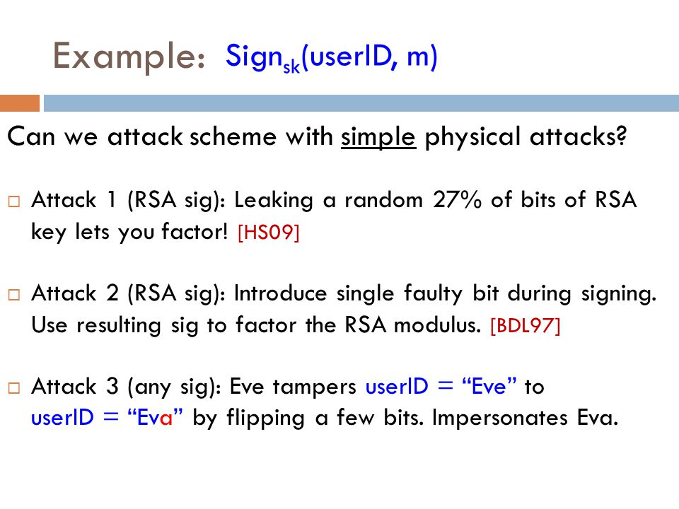 Example: Can we attack scheme with simple physical attacks.