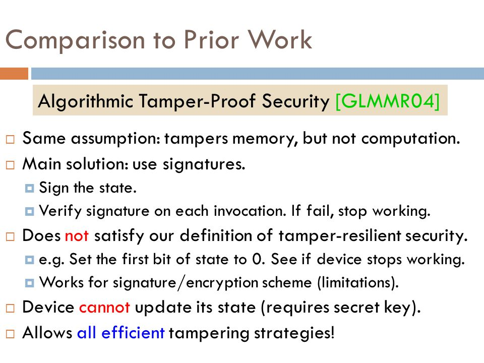 Comparison to Prior Work  Same assumption: tampers memory, but not computation.