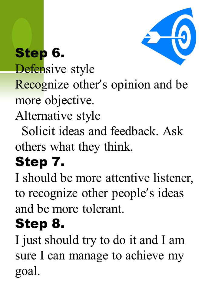 Step 6. Defensive style Recognize other ' s opinion and be more objective.
