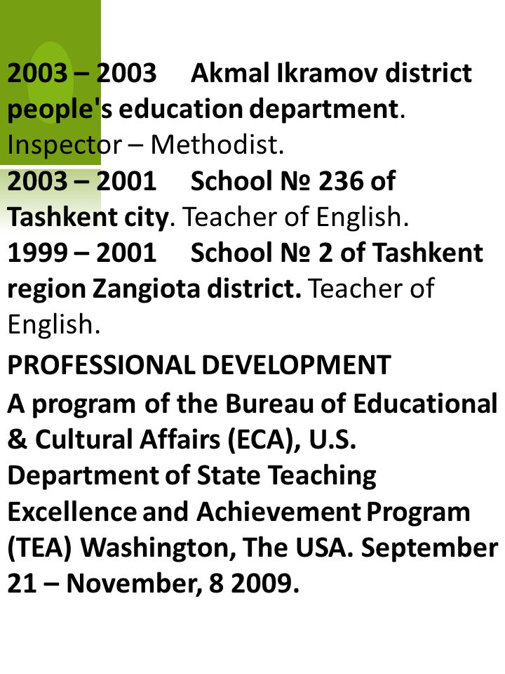 2003 – 2003 Akmal Ikramov district people s education department.