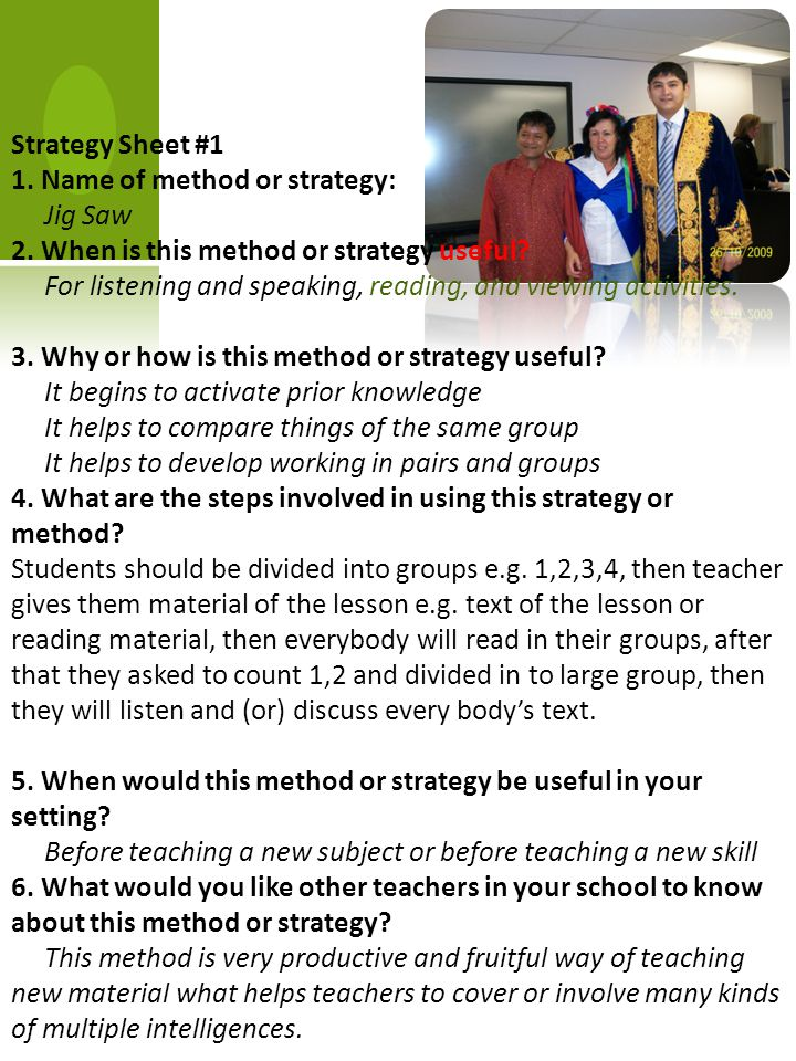 Strategy Sheet #1 1. Name of method or strategy: Jig Saw 2.