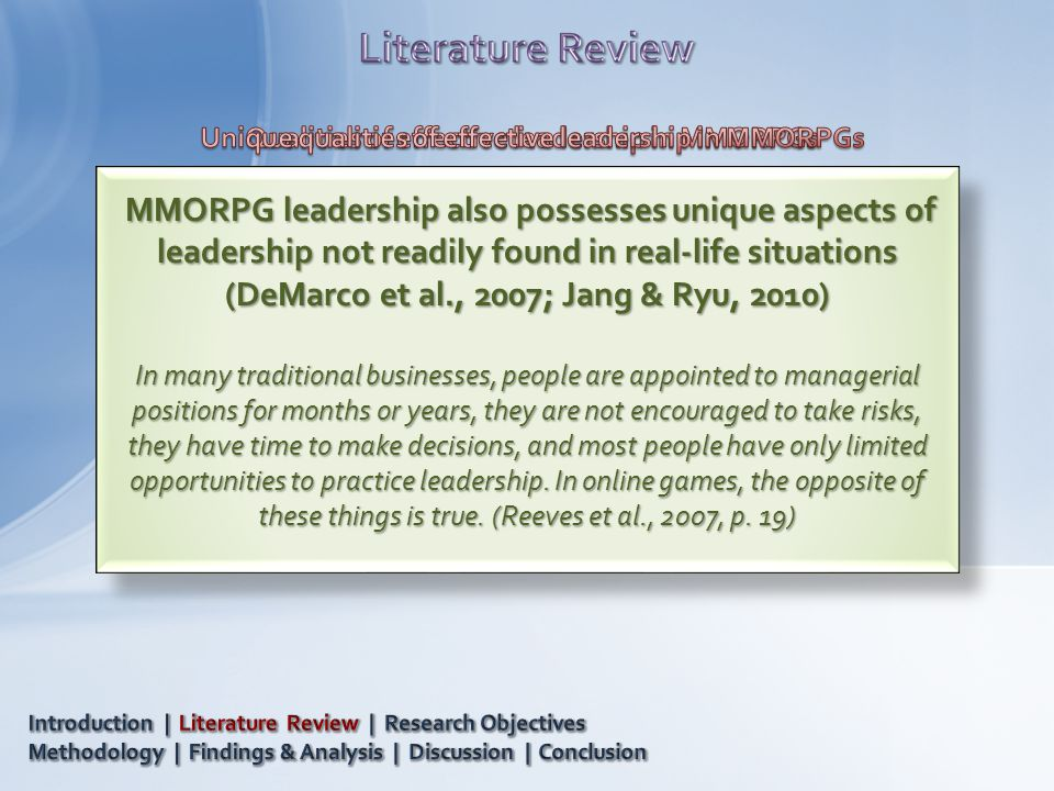 MMORPG leadership also possesses unique aspects of leadership not readily found in real-life situations (DeMarco et al., 2007; Jang & Ryu, 2010) MMORP