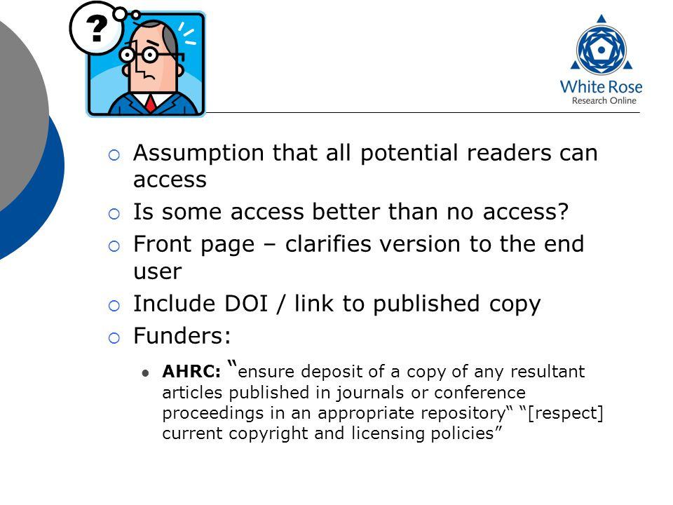  Assumption that all potential readers can access  Is some access better than no access.