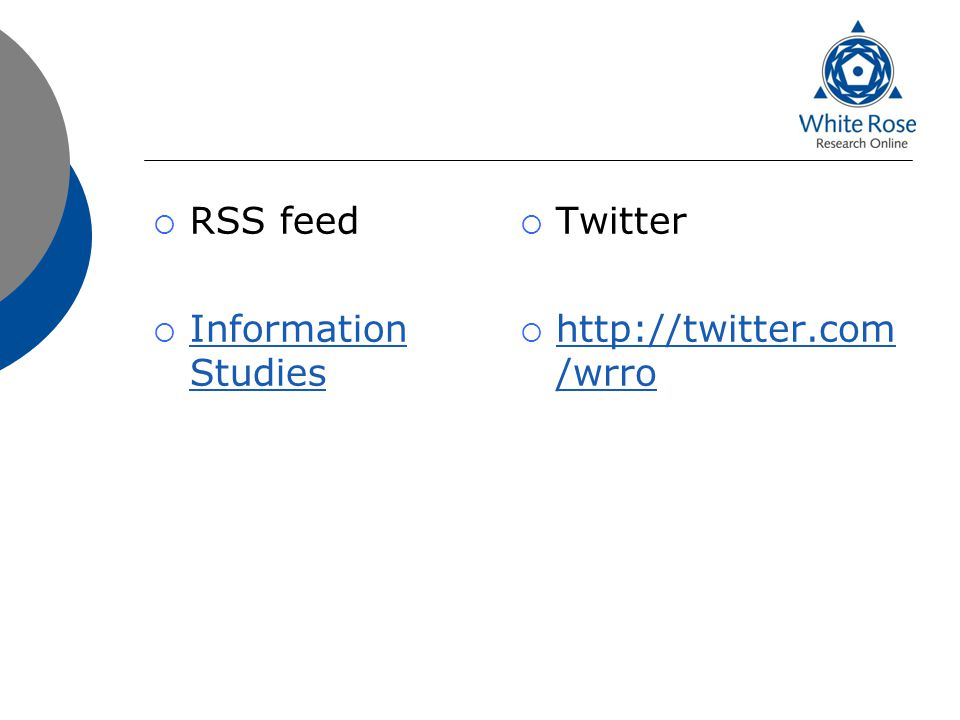  RSS feed  Information Studies Information Studies  Twitter  http://twitter.com /wrro http://twitter.com /wrro
