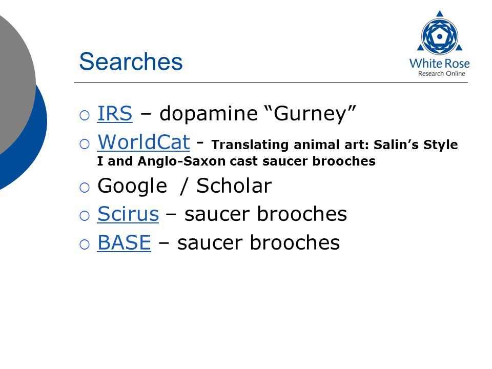 Searches  IRS – dopamine Gurney IRS  WorldCat - Translating animal art: Salin's Style I and Anglo-Saxon cast saucer brooches WorldCat  Google / Scholar  Scirus – saucer brooches Scirus  BASE – saucer brooches BASE