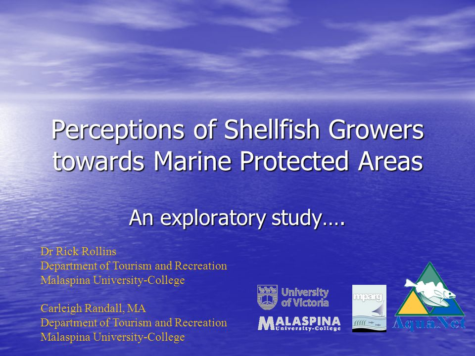 Purpose of Study 1.What is the level of shellfish growers awareness about MPA's 2.