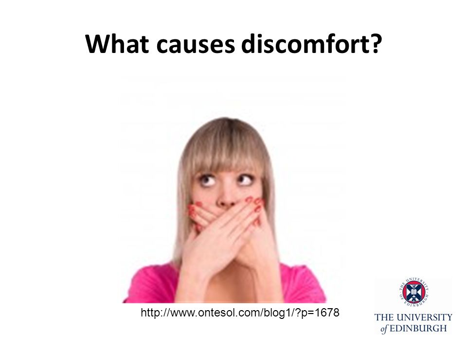 What causes discomfort http://www.ontesol.com/blog1/ p=1678