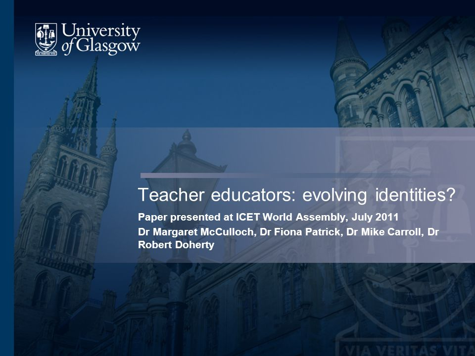 The presentation will … present early findings from a project which seeks to identify key issues relating to ideologies and beliefs relating to teacher education held by colleagues currently working in the field in Scotland locate the project in a global, national and local context, in relation to both policy and research consider 'developing identities' at a personal, institutional and conceptual level