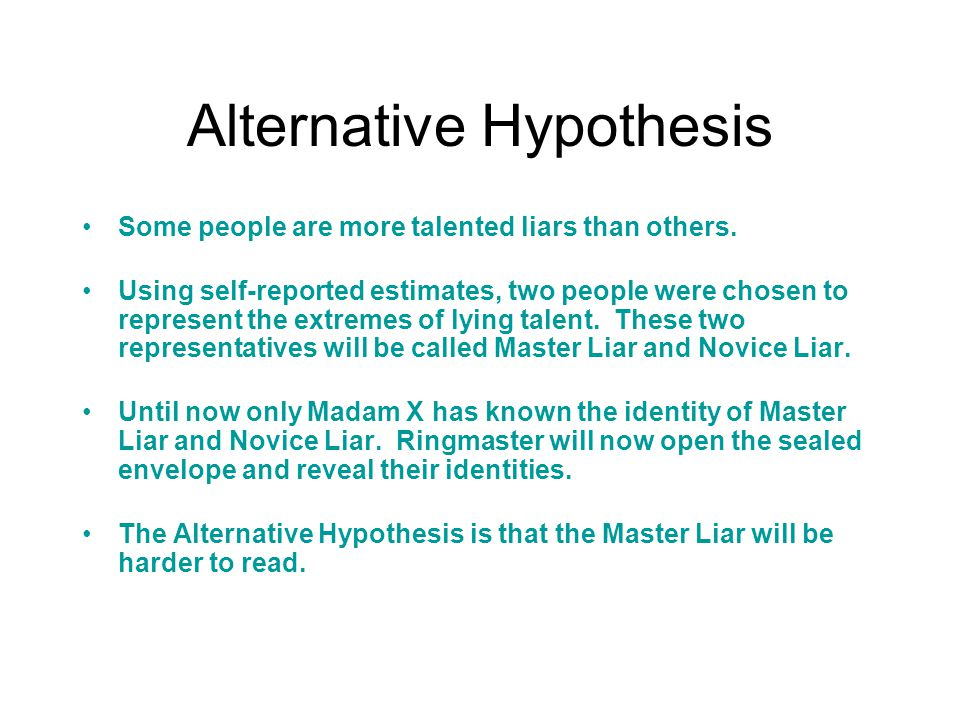 Null Hypothesis There is no difference in lying talent.