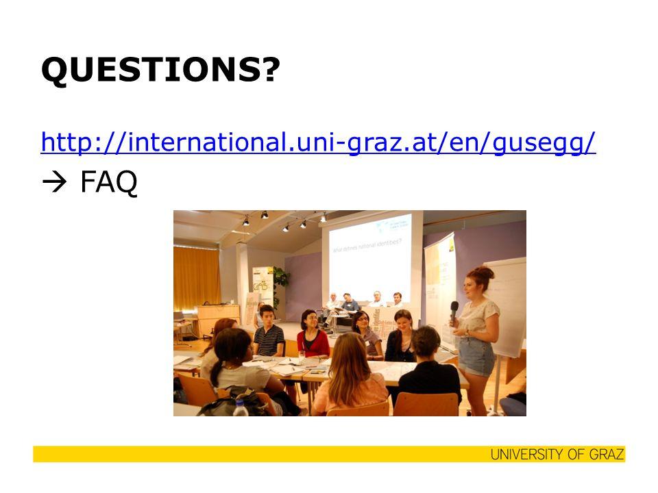 QUESTIONS http://international.uni-graz.at/en/gusegg/  FAQ