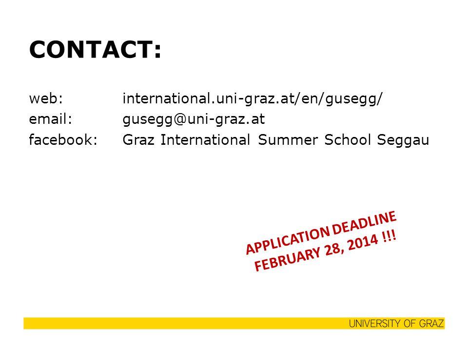 CONTACT: web: international.uni-graz.at/en/gusegg/ email: gusegg@uni-graz.at facebook:Graz International Summer School Seggau APPLICATION DEADLINE FEBRUARY 28, 2014 !!!