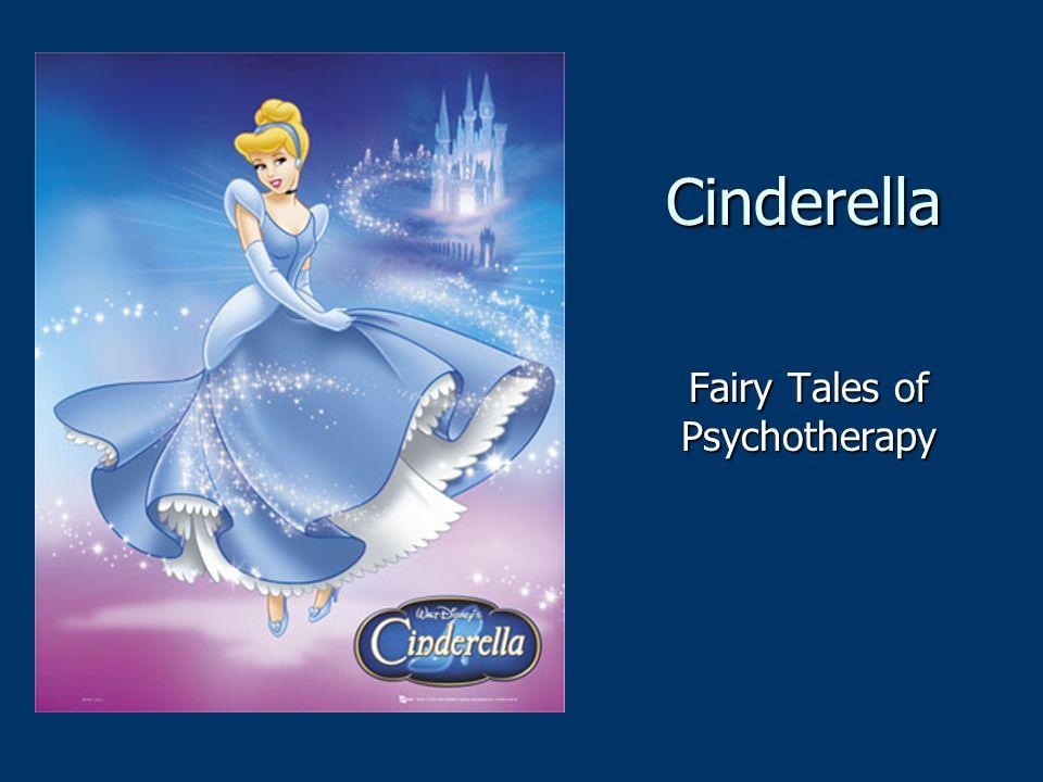 Fairy Tales of Psychotherapy Cinderella