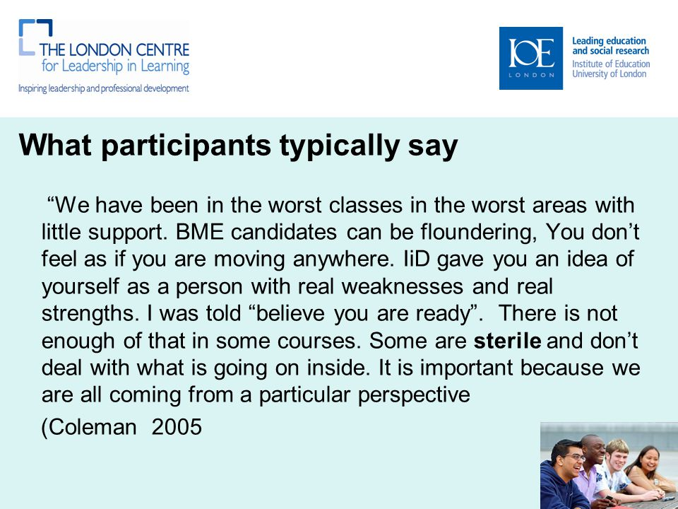 """What participants typically say """"We have been in the worst classes in the worst areas with little support. BME candidates can be floundering, You don'"""