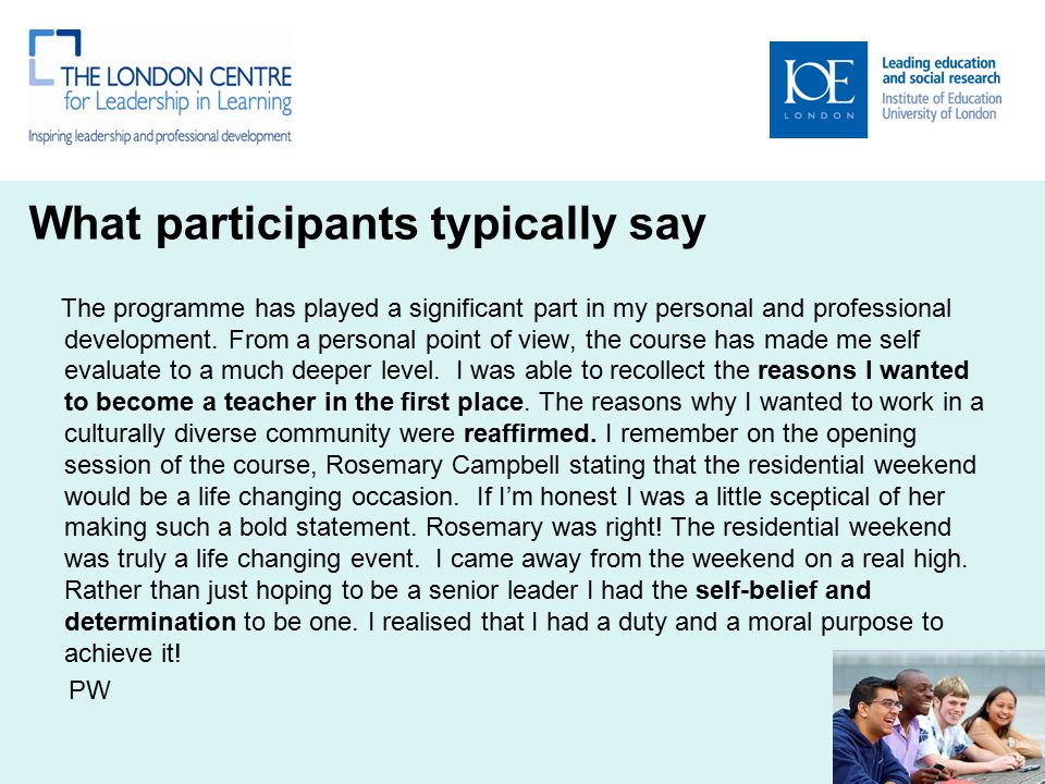 What participants typically say The programme has played a significant part in my personal and professional development. From a personal point of view