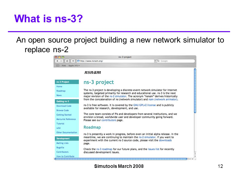 Simutools March 200812 What is ns-3.