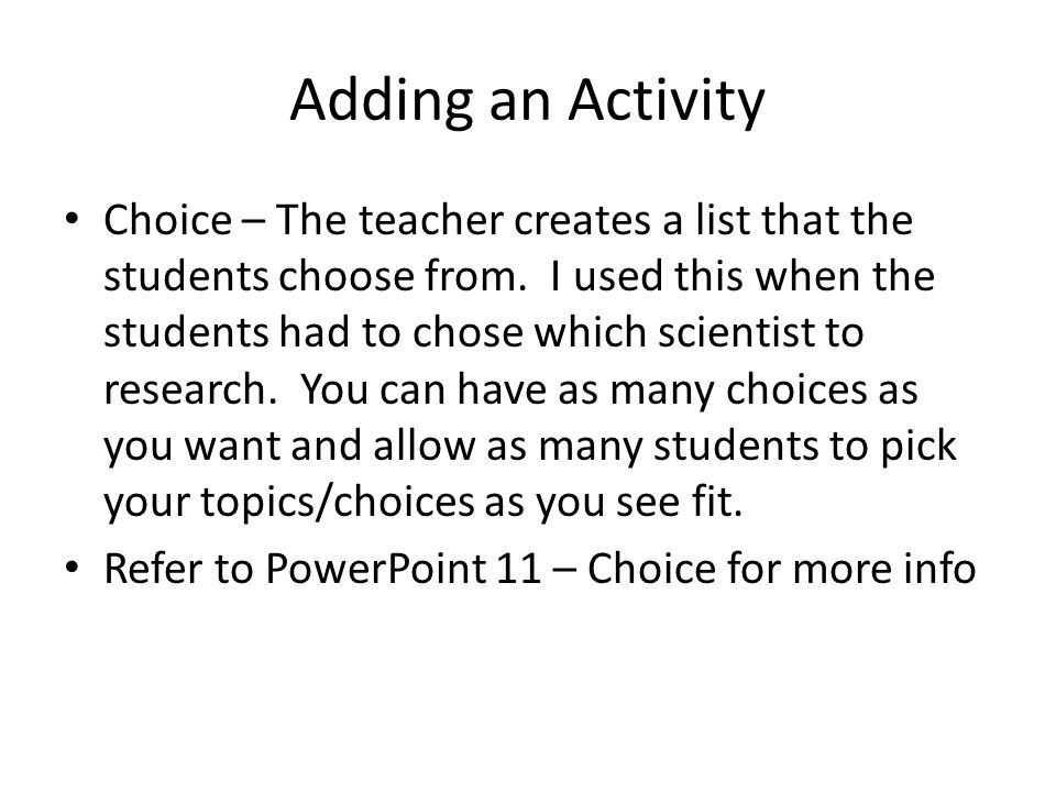Adding an Activity Choice – The teacher creates a list that the students choose from.