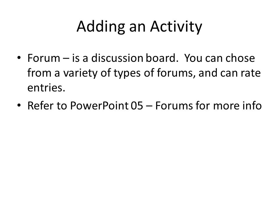 Adding an Activity Forum – is a discussion board.
