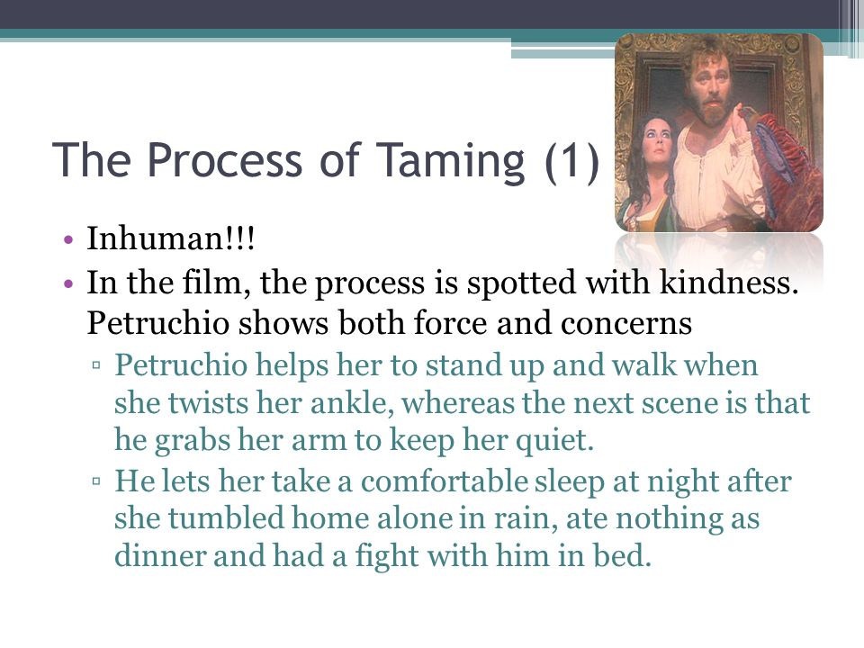 The Process of Taming (1) Inhuman!!. In the film, the process is spotted with kindness.