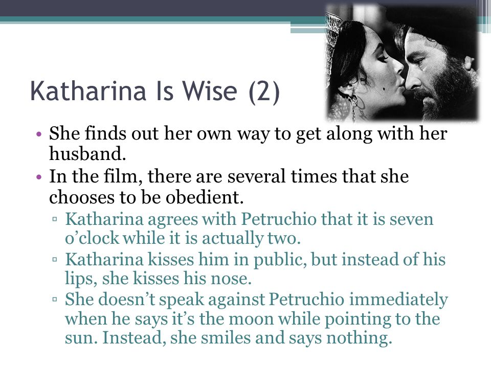 Katharina Is Wise (2) She finds out her own way to get along with her husband.