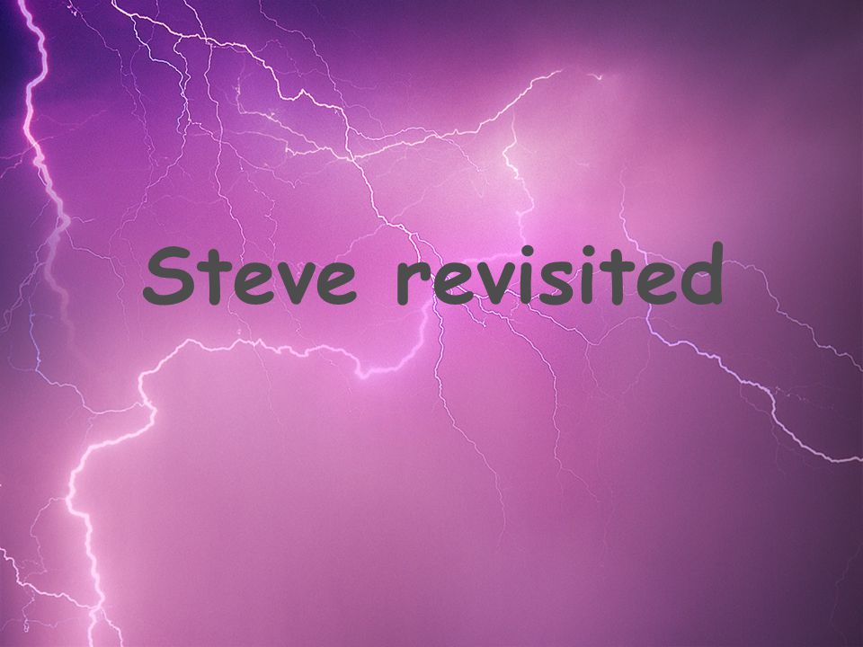 Steve revisited