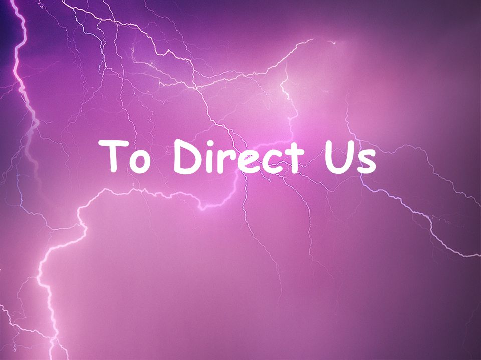 To Direct Us