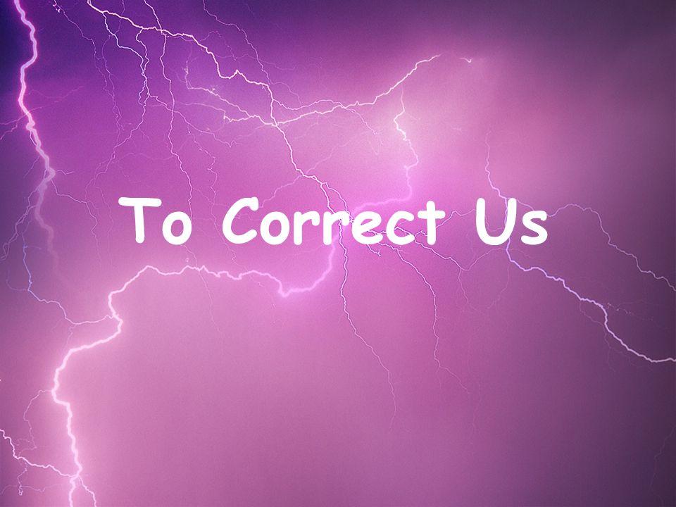 To Correct Us