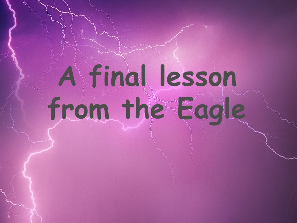 A final lesson from the Eagle