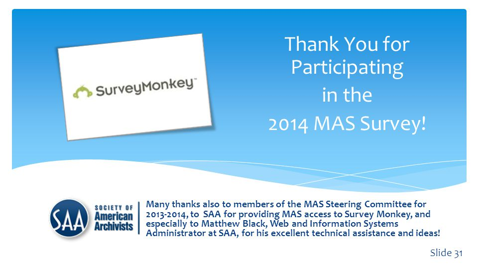 Thank You for Participating in the 2014 MAS Survey.