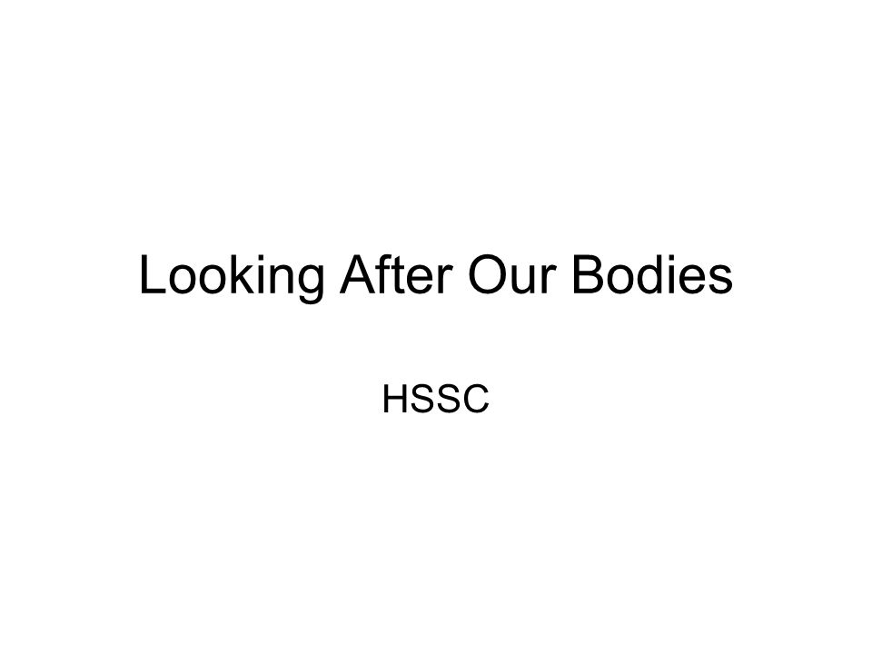 Looking After Our Bodies HSSC