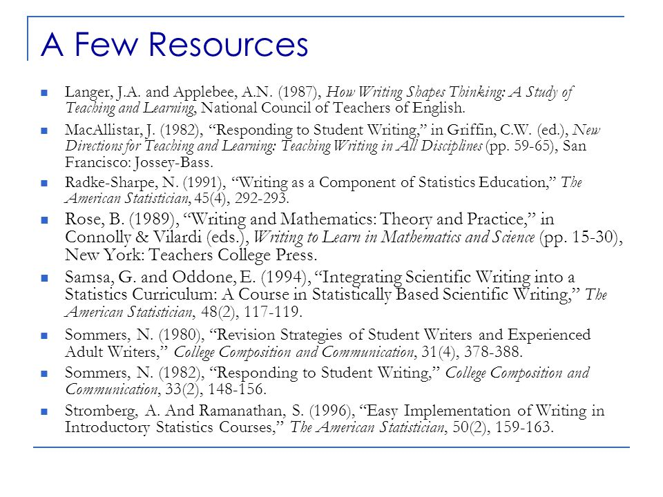 A Few Resources Langer, J.A. and Applebee, A.N.