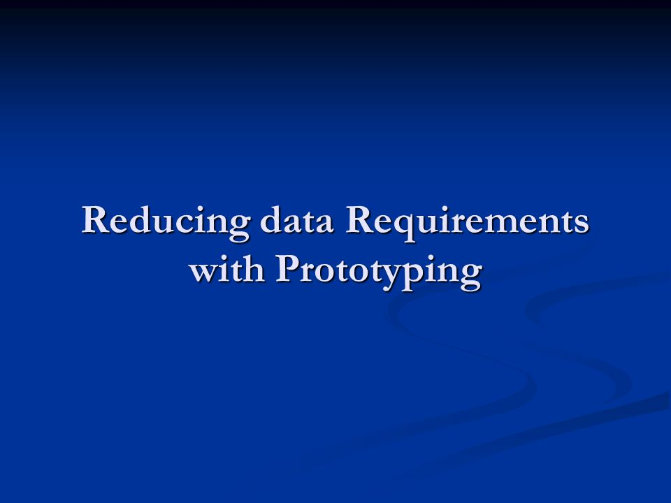 Reducing data Requirements with Prototyping