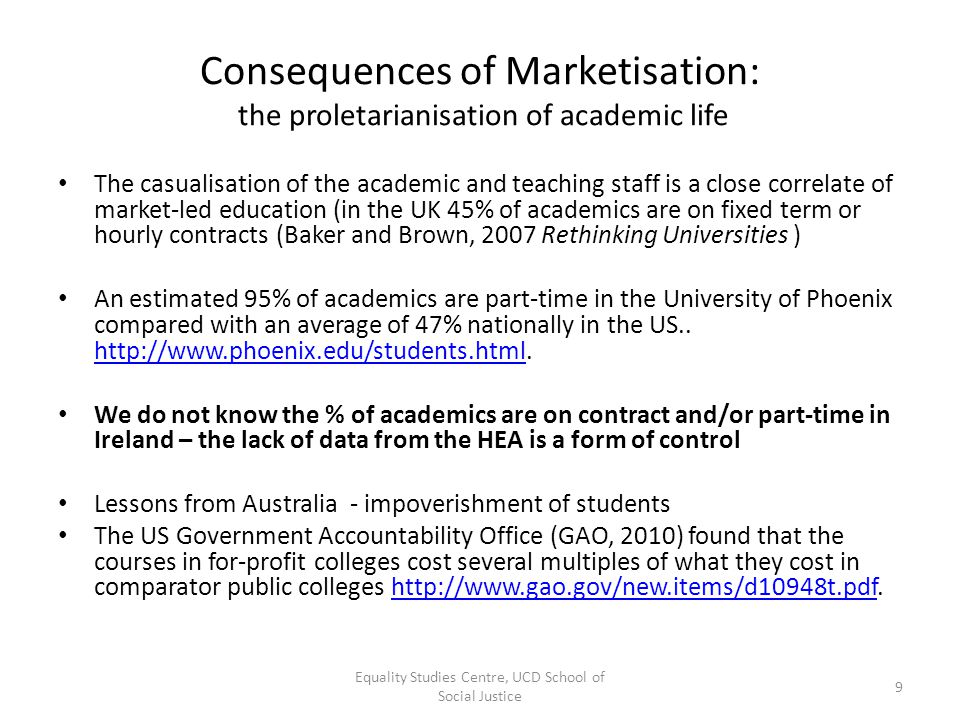 Consequences of Marketisation: the proletarianisation of academic life The casualisation of the academic and teaching staff is a close correlate of ma