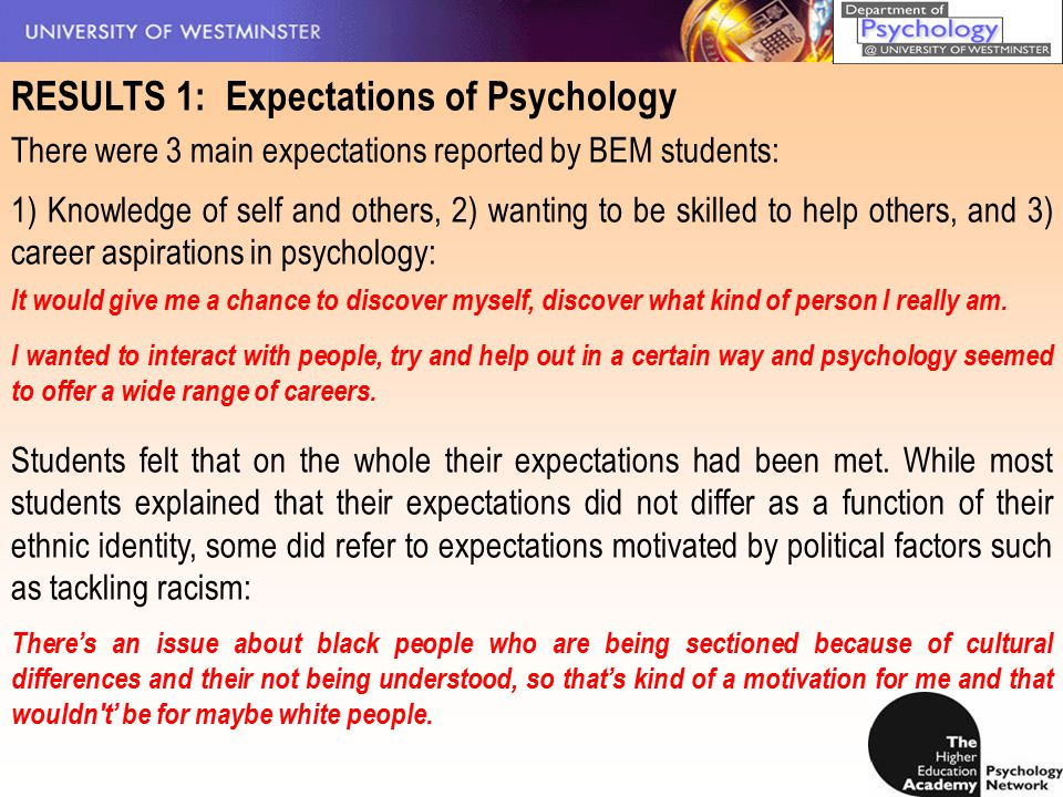 RESULTS 1: Expectations of Psychology There were 3 main expectations reported by BEM students: 1) Knowledge of self and others, 2) wanting to be skill