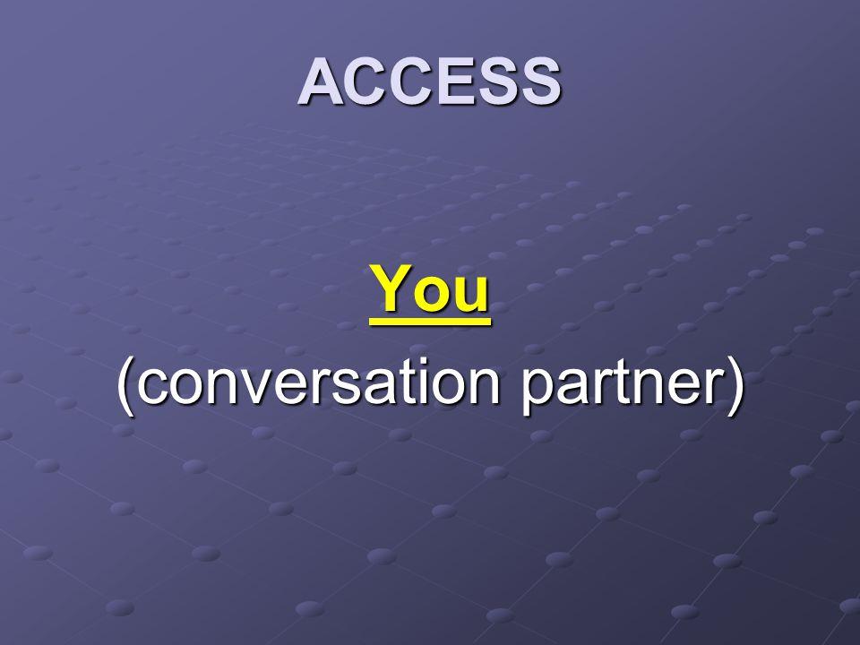 ACCESS You (conversation partner)