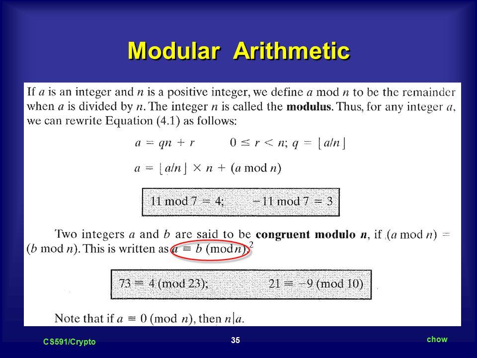 35 CS591/Crypto chow Modular Arithmetic