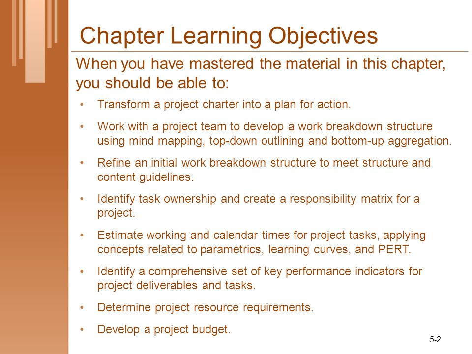 Chapter Learning Objectives Transform a project charter into a plan for action.