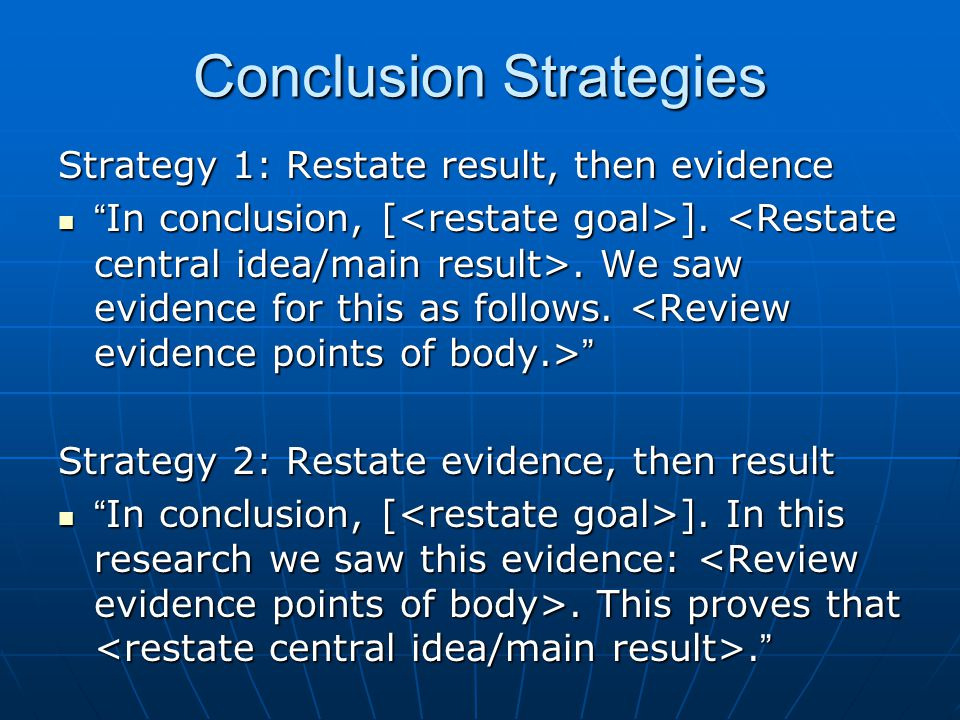 Strategy 1: Restate result then summarize evidence Slide 1: Restate main result and why we care Slide 1: Restate main result and why we care Central Idea sentence?Central Idea sentence.