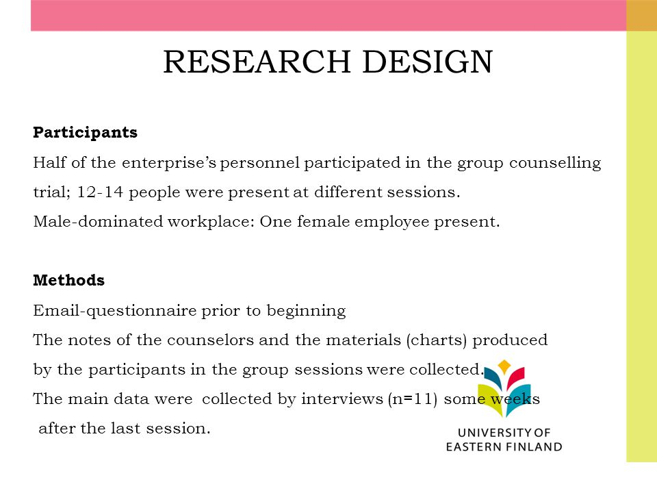 RESEARCH DESIGN Participants Half of the enterprise's personnel participated in the group counselling trial; 12-14 people were present at different se