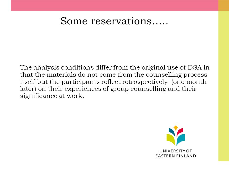 Some reservations….. The analysis conditions differ from the original use of DSA in that the materials do not come from the counselling process itself