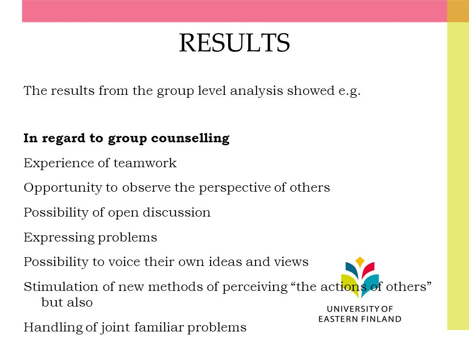 RESULTS The results from the group level analysis showed e.g. In regard to group counselling Experience of teamwork Opportunity to observe the perspec