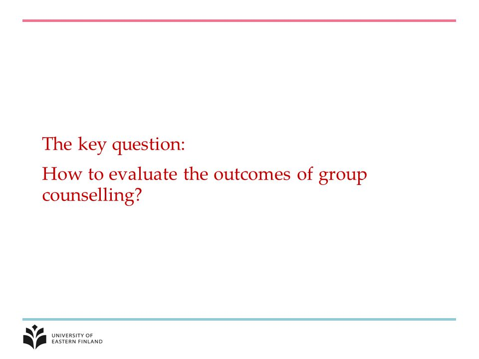 The key question: How to evaluate the outcomes of group counselling?