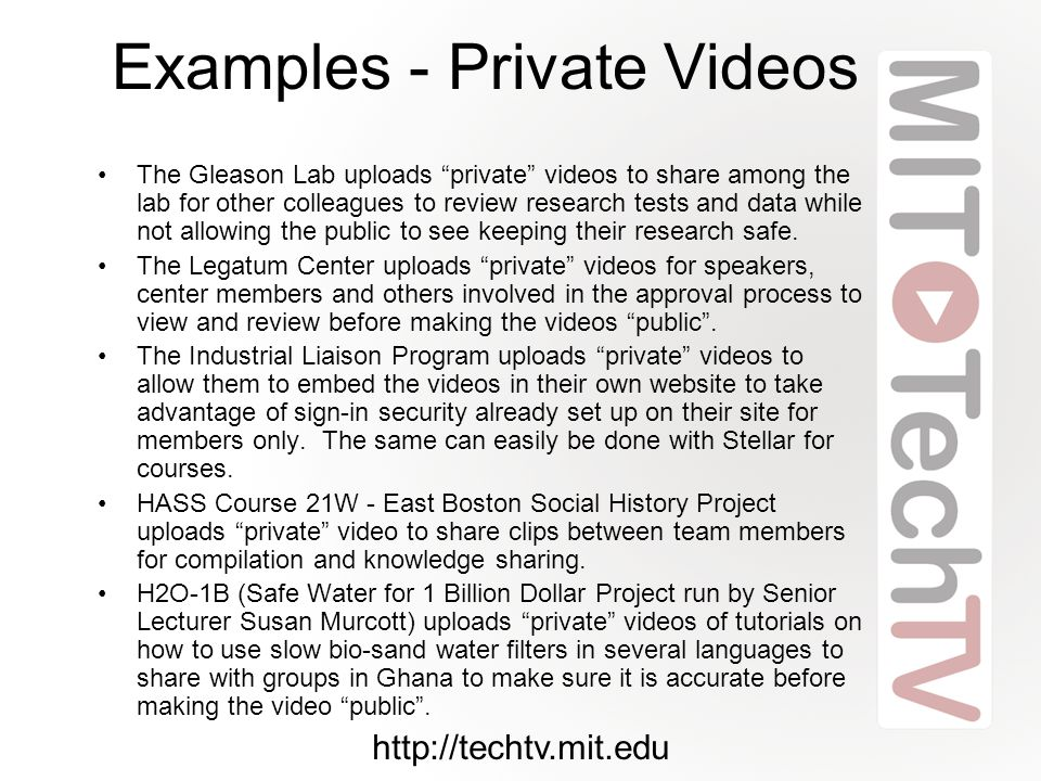 Examples - Private Videos The Gleason Lab uploads private videos to share among the lab for other colleagues to review research tests and data while not allowing the public to see keeping their research safe.