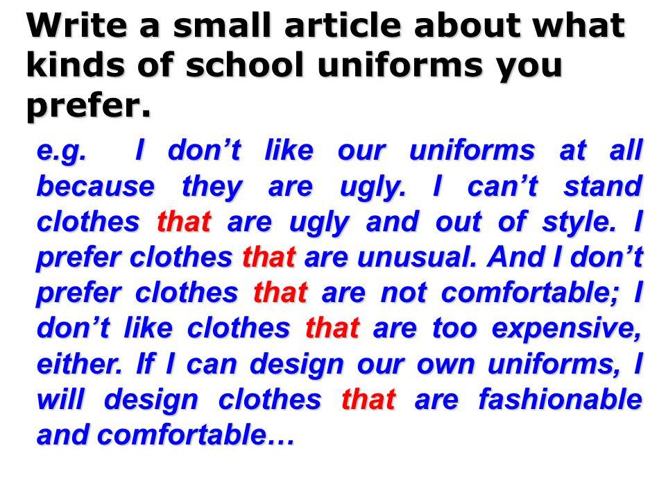 e.g. original, not ugly, out of style original, not ugly, out of style I can't stand clothes that are… I can't stand clothes that are… I don't prefer