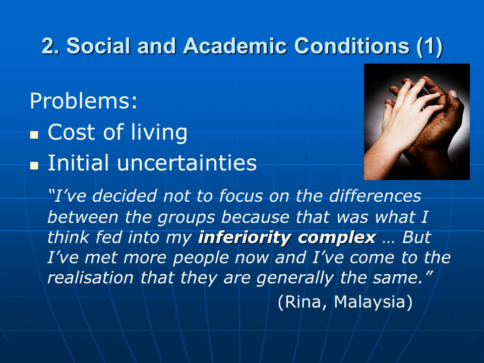 """2. Social and Academic Conditions (1) Problems: Cost of living Initial uncertainties inferiority complex """"I've decided not to focus on the differences"""
