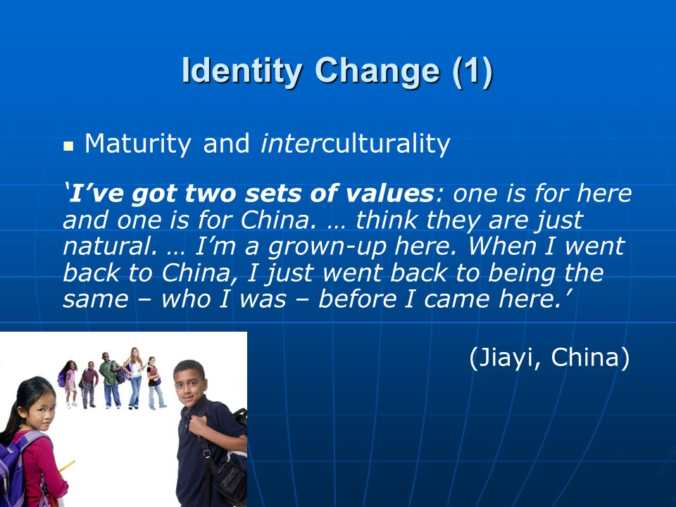 Maturity and interculturality ' I've got two sets of values: one is for here and one is for China. … think they are just natural. … I'm a grown-up her