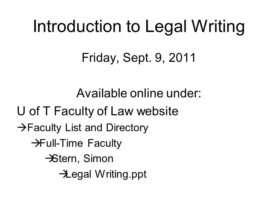 Introduction to Legal Writing Friday, Sept.